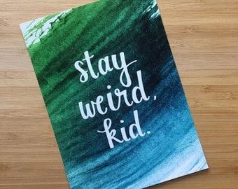 Stay Weird Greeting Card // Art Print