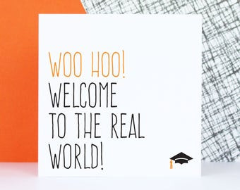 Funny graduation card, College graduation card, University graduation gift, Woo hoo welcome to the real world
