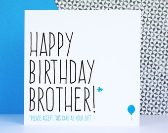 Funny brother birthday card, Birthday card for brother, Happy Birthday brother please accept this card as your gift