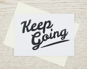 Keep Going Greeting Card, Encouragement Card