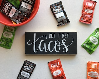 FREE SHIPPING • But First Tacos • Taco Tuesday • Humor • Funny • Kitchen • Shelf Sitter • Rustic • Chalkboard • Gift