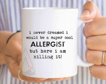 "Allergist birthday gift, ""I never dreamed I would be a super cool Allergist"" funny coffee mug, doctor graduation gift for her MU447"