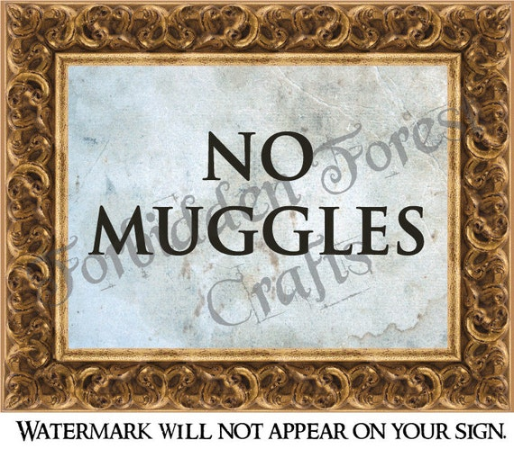 No Muggles Harry Potter Inspired Signs by ForbiddenForest ...