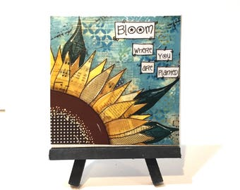 Sunflower Print Set,  Print and Easel Set, Bloom where you are planted