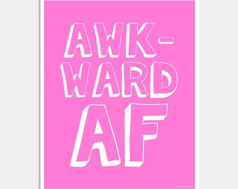 Bright Pink Art Print - Awkward AF - Funny Awkward Quote - Funny Quote Art - Humor Art Print - Typography Print