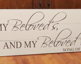 I am my Beloved's and my Beloved is mine~Song of Solomon 6:3~ rustic hand painted wood sign/Wedding Sign/Wedding Gift/Rustic Wedding Decor