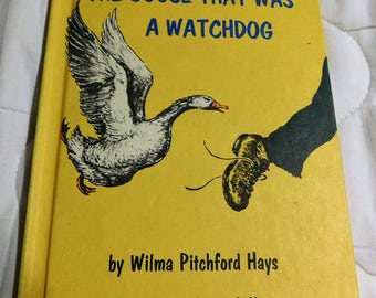 The Goose That was a Watchdog by Wilma Pitchford Hays