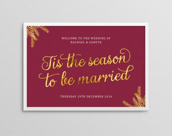 Printed Christmas wedding welcome sign. Festive. Winter. December. Personalised to match the colour scheme of your wedding. A2 or A3.