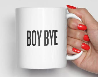 Boy Bye Mug, Lemonade Mug, Birthday Gift, Funny Coffee Mugs (0006)
