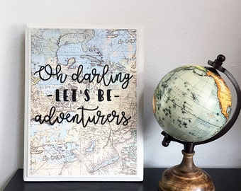 Oh Darling Let's Be Adventurers, Hand Painted Wood Sign, Wedding Anniversary Gift, Map Art, Traveling Decor, Rustic Home Decor, 8.5x11