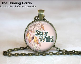 STAY WILD Pendant •  Wild Child •  Independence •  Wild & Free •  BoHo Jewellery • Gift Under 20 • Made in Australia (P1335)