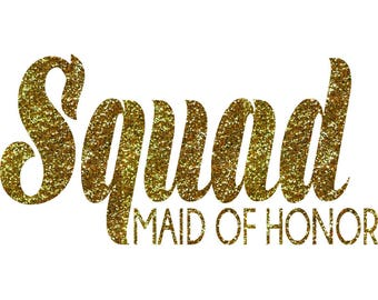 SQUAD Maid of Honor Iron On Decal