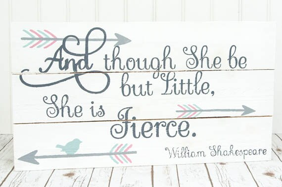 Shakespeare Quotes She May Be Small: She Is Fierce Pallet Sign Baby Girl Nursery Sign By