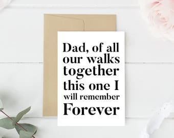 Father of the bride card, father of the bride, Dad Wedding Card, gift for dad wedding, wedding party gifts, of all our walks together