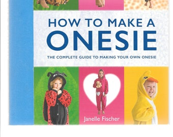 How to Make a Onesie - the complete guide to making your own Onesie by Janelle Fischer
