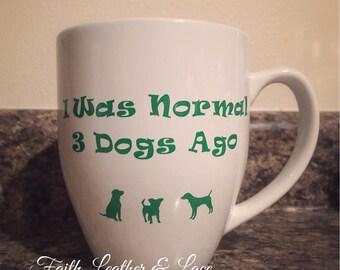 I Was Normal 3 Dogs Ago.. 16oz Bistro Coffee Mug