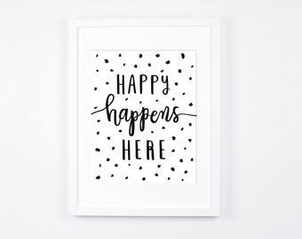 Typographic Print, Printable Decor, Happy Happens Here Art Print, Black and White Nursery Art Print, Modern Typography Wall Art, Calligraphy