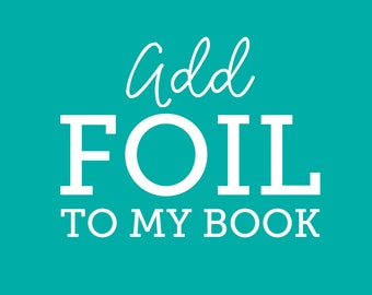 Foil Add-On for Wedding Guest Book, Guestbooks, Hardcover Journal, Hardcover Spiral Notebook, Hardcover Memory Book, Travel Journal