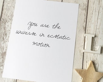 "You are the universe in ecstatic motion 8x10"" black and white print • quote poster • inspirational quote • unique decor • affirmation art •"