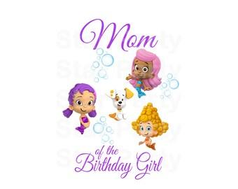 Matching Mom of the birthday girl, Bubble Guppies, Digital Image DIY, Printable Iron On Transfer, 1st Birthday, first, custom Birthday