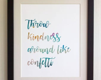"FRAMED QUOTE PRINT, Throw kindness around like confetti, Framed or just print, black, white or oak frame, 12""x10"", Modern Geometric Design"