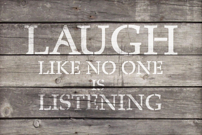 Laugh Like No One Is Listening - Word Stencil - Select Size - STCL1795 - by StudioR12