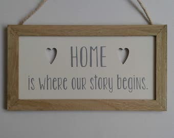 Wooden new home plaque/gift - Home is where our story begins