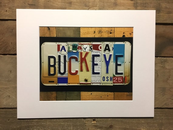 Always a Buckeye License Plate Art Print 8 x 10 photo in 11 x 14 mat - matted print