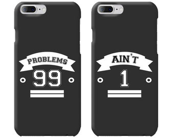 Problems 99 & Ain't 1 Couple Phone Case Mate-iPhone, Samsung Galaxy Phone Cases for Couples - Matching Phone Case