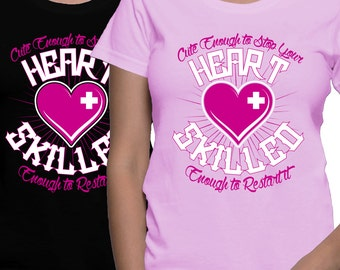 PROUD NURSE - Cute enough to stop your heart skilled enough to restart it