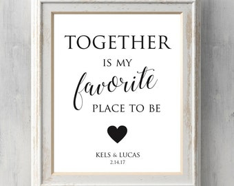Personalized Wedding Anniversary Print.  Together is my favorite place to be. Valentine, Love. All Prints Buy 2 get 1.