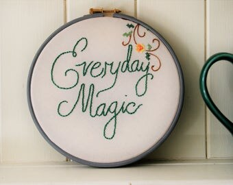 embroidery hoop art 'Everyday Magic'