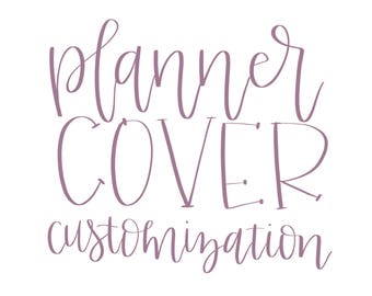 PLANNER COVER Customization Add-On