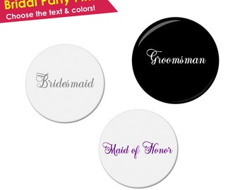 Bridesmaid Pin- Maid of Honor Pin- Bridal Party Pins- Bridal Party Buttons- Wedding Party Pins- Bachelorette Party Buttons- Bachelorette Pin