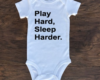 Play Hard, Sleep Harder Baby Outfit - Coming Home outfit - Funny Bodysuit - Gift for Baby - Baby shower gift - Gifts under 15 - Trendy shirt