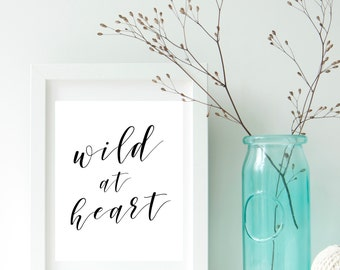 Modern calligraphy Wild at heart Printable art Black and white Typography art print Home decor Inspirational wall art Handwritten Word art