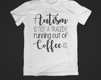 Autism is NOT a Tragedy - Shirt - Awareness Acceptance