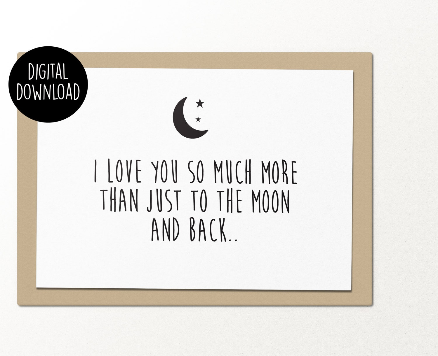 I Love You So Much More Than Just To The Moon And Back Printable