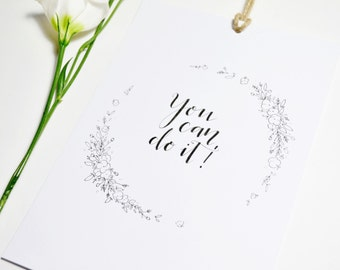 You can do it hand illustrated poster, motivational quote, floral, typography, wall decor, gift