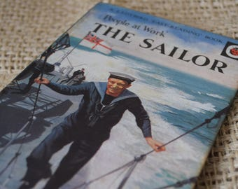 The Sailor. A Ladybird Easy Reading Book. People at Work. Series 606b. First Edition. 1967