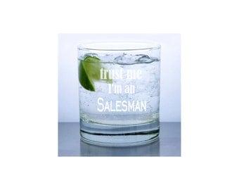 salesman, engineer, trust me, funny saying, whiskey glass, rock glass, cute sayings, boss gift, businessman,businesswomen,business