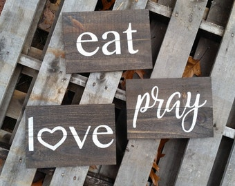 Eat, Pray, Love Signs//Wooden Sign//Reclaimed wood sign//Pallet wood sign//Set of three rustic sign