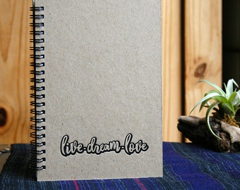 Kraft Letterpress Cover Journal / Notebook, Spiral Notebook, Live-Dream-Love Cover Lined 5.5 x 7.75""