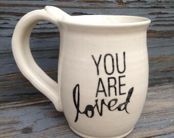 Mug, ceramic mug, you are loved mug, ceramic coffee mug, coffee mug, tea mug, Handmade by RuthiesPottery