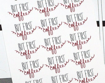 Planner Stickers But First Coffee for Erin Condren, Happy Planner, Filofax, Scrapbooking