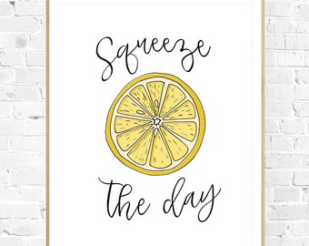 """8x10 """"Squeeze the Day"""" + Lemon and Black and White Typography Printable and Instant Download"""