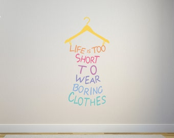 LLR Wall Decal - LLR Vinyl Wall Decal - Life is too short to wear boring clothes hanger - LLR Studio Decor