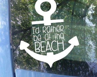 Beach Decal | I'd rather be at the beach Car Decal | Anchor Decal | Surf Decal | Surfer Decal | Beach Car Decal | Nautical Decal | Sticker