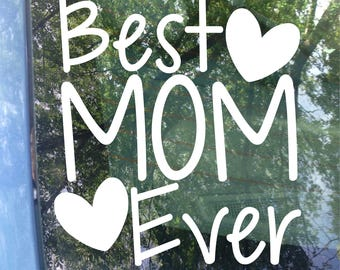 Best Mom Ever Car Decal | Mothers Day | Mom | Mommy | Birthday Gift | Mom Sticker | Mom Decal | Mama | Momma | Gift | Decal | Bumper Sticker