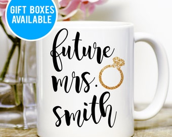 Future Mrs Mug, Future Engagement Mug, Engaged Gift, Proposal Gift, Bride to be Mug, Wedding Gift, Gold Ring Mug, Engagement Announcement